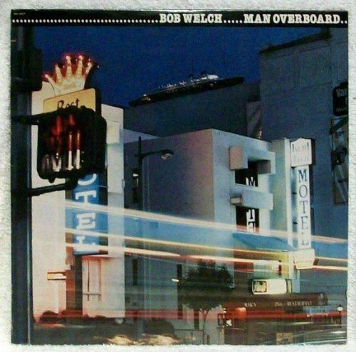 BOB WELCH ~ Man Overboard 1980 Rock LP