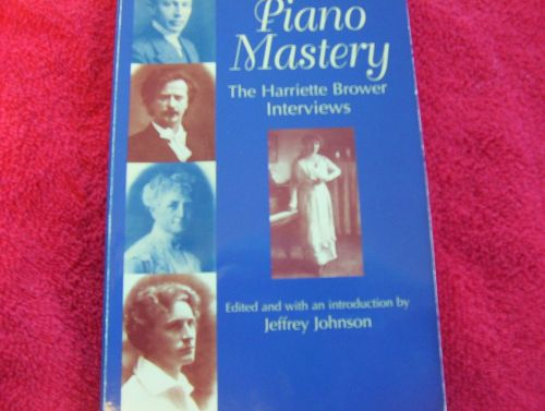 Piano Mastery The Harriette Brower Interviews Book