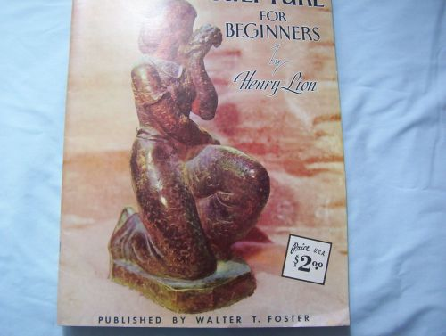 Sculpture for Beginners Book by Henry Lion