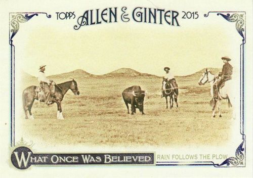 2015 Allen & Ginter What Once Was Believed #WAS-7 - Rain Follows The Plow