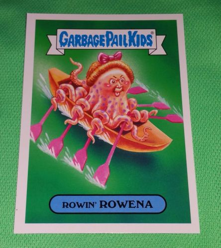 RARE 2016 Rowing Rowena GARBAGE PAIL KIDS Collectors Card Mnt