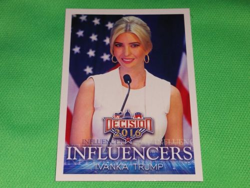 2016 Presidential Decision Influencers Ivanka Trump Collectible trading card MNT