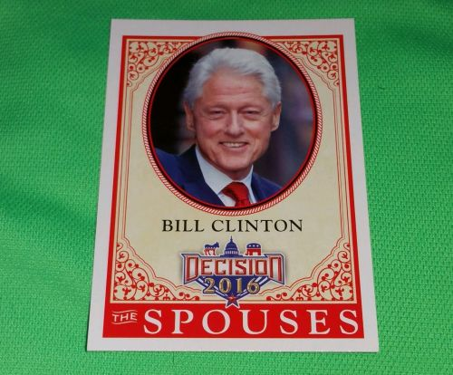 2016 Presidential Decision Bill Clinton spouses Collectible Trading Card MNT