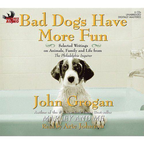 new - Bad Dogs Have More Fun audio book complete 6 CD set John Grogan unabridged