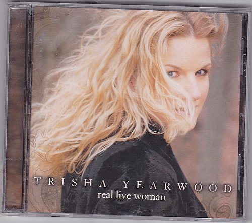 Real Live Woman by Trisha Yearwood CD 2000 - Very Good