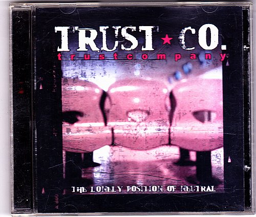 The Lonely Position of Neutral by Trust Company CD 2002 - Very Good