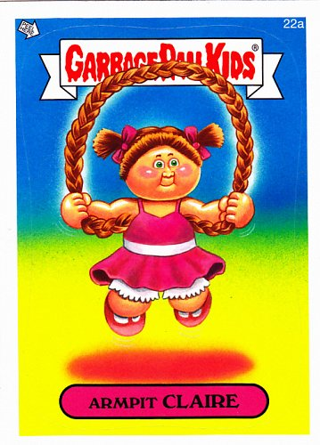 Armpit CLAIRE - Garbage Pail Kids Trading Card #22a