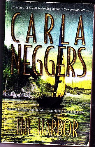 The Harbor by Carla Neggers 2003 Paperback - Very Good