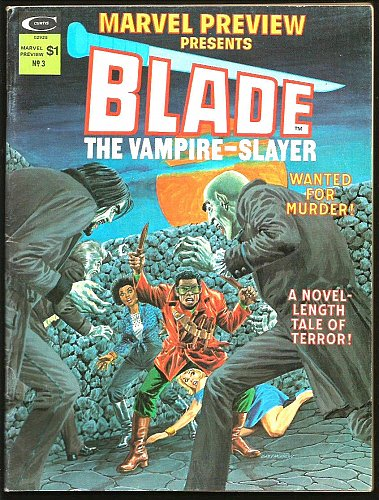 Marvel Preview #3 early BLADE THE VAMPIRE-SLAYER 1975 B&W Magazine comics