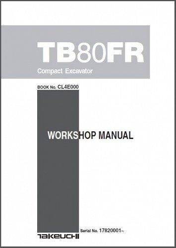 Takeuchi TB80FR Compact Excavator Service Workshop Manual on a CD TB 80 FR TB80