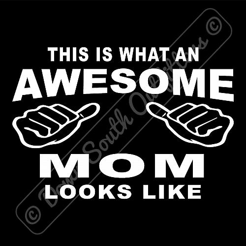 This Is What An Awesome Mom Looks Like T-shirt (16 Tee Colors)