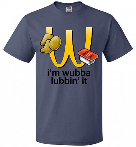 I'm Wubba Lubbin' It Adult Unisex T-Shirt Pop Culture Graphic Tee (S/Denim) Humor Fun