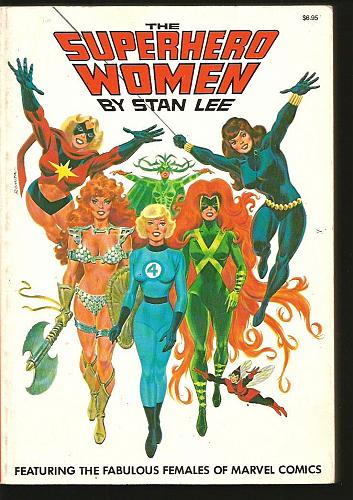 The Superhero Women by STAN LEE Cadence Simon & Shuster Fireside 255 Pages 1977