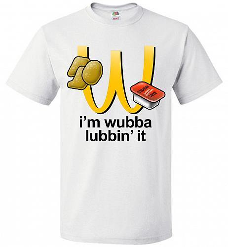 I'm Wubba Lubbin' It Adult Unisex T-Shirt Pop Culture Graphic Tee (XL/White) Humor Fu