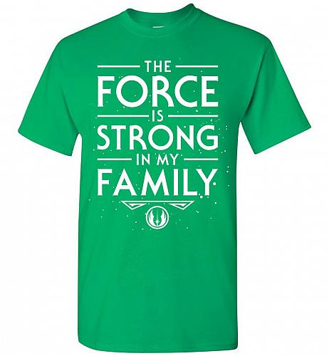 Star Wars The Force Is Strong In My Family Unisex T-Shirt Pop Culture Graphic Tee (4X