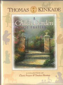 A Child's Garden OF PRAYERS :: THOMAS KINKADE :: FREE Shipping