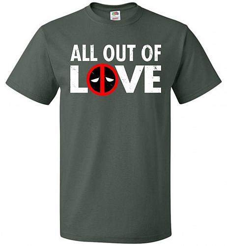 All Out Of Love Unisex T-Shirt Pop Culture Graphic Tee (S/Forest Green) Humor Funny N