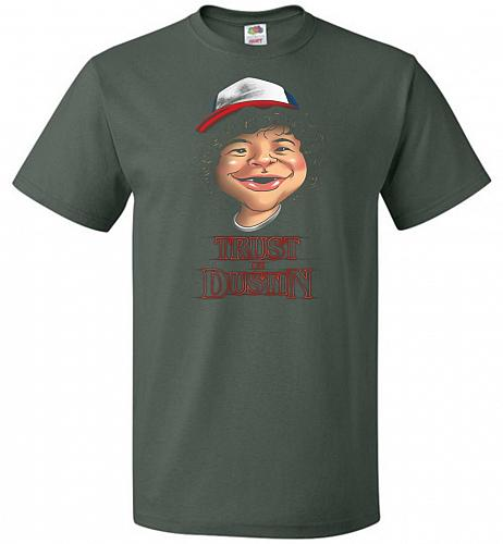 Trust In Dustin Unisex T-Shirt Pop Culture Graphic Tee (M/Forest Green) Humor Funny N