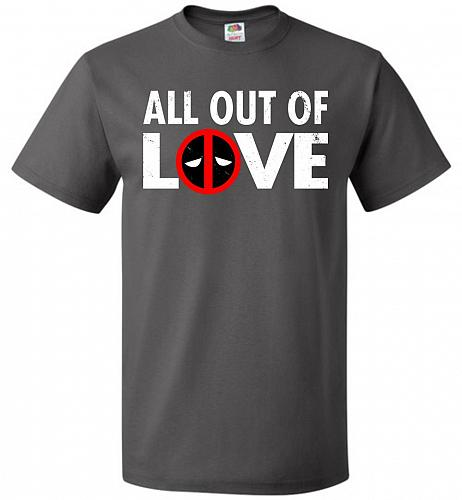 All Out Of Love Unisex T-Shirt Pop Culture Graphic Tee (6XL/Charcoal Grey) Humor Funn