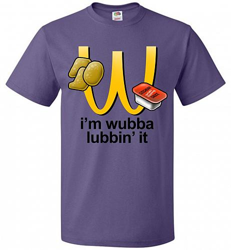 I'm Wubba Lubbin' It Adult Unisex T-Shirt Pop Culture Graphic Tee (L/Purple) Humor Fu