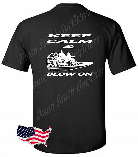 Keep Calm And Blow On Airboat T-shirt