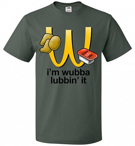 I'm Wubba Lubbin' It Adult Unisex T-Shirt Pop Culture Graphic Tee (3XL/Forest Green)