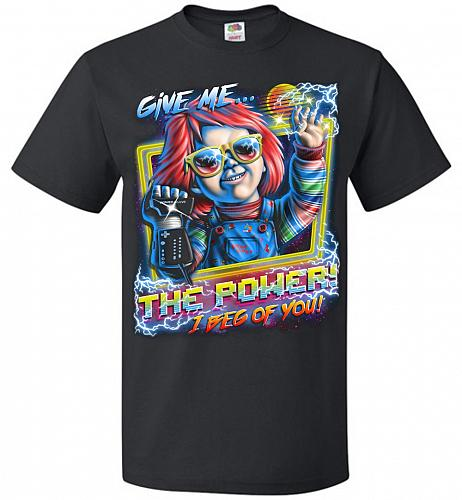 Give Me The Power Chucky Adult Unisex T-Shirt Pop Culture Graphic Tee (3XL/Black) Hum