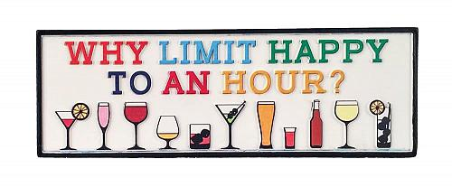 :10857U - Why Limit Happy Hour Tabletop Decorative Sign Plaque