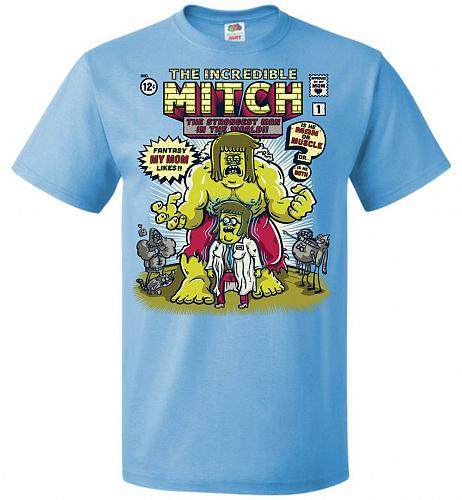 Incredible Mitch Unisex T-Shirt Pop Culture Graphic Tee (S/Aquatic Blue) Humor Funny