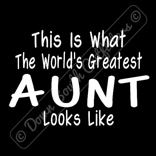 Worlds Greatest Aunt T Shirt Birthday Mothers Day Gift (16 Tee Colors)
