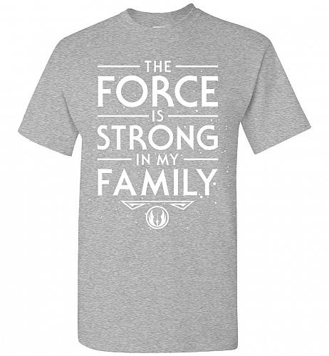 Star Wars The Force Is Strong In My Family Unisex T-Shirt Pop Culture Graphic Tee (3X