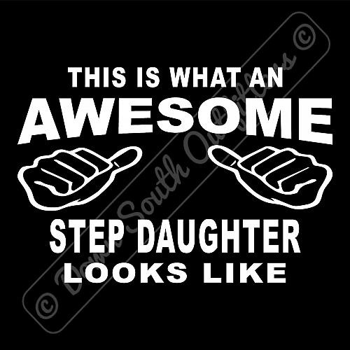 This Is What An Awesome Step Daughter Looks Like T-shirt (16 Tee Colors)