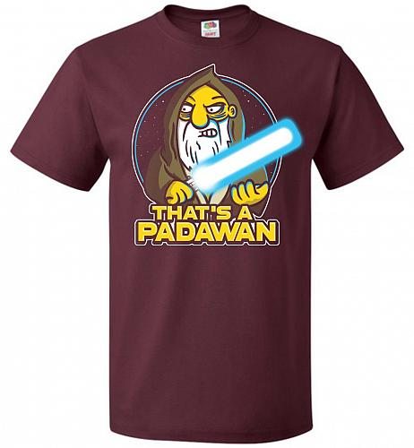 That's A Padawan Unisex T-Shirt Pop Culture Graphic Tee (M/Maroon) Humor Funny Nerdy