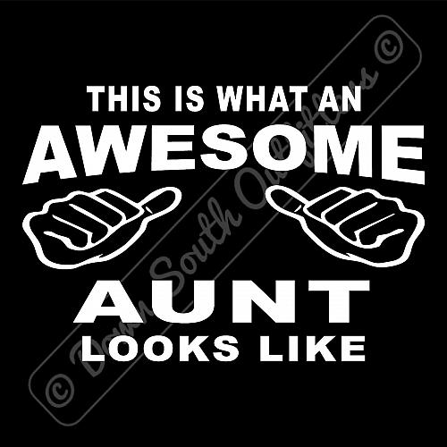 This Is What An Awesome Aunt Looks Like T-shirt (16 Tee Colors)