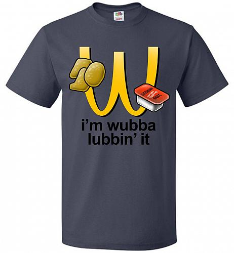 I'm Wubba Lubbin' It Adult Unisex T-Shirt Pop Culture Graphic Tee (XL/J Navy) Humor F