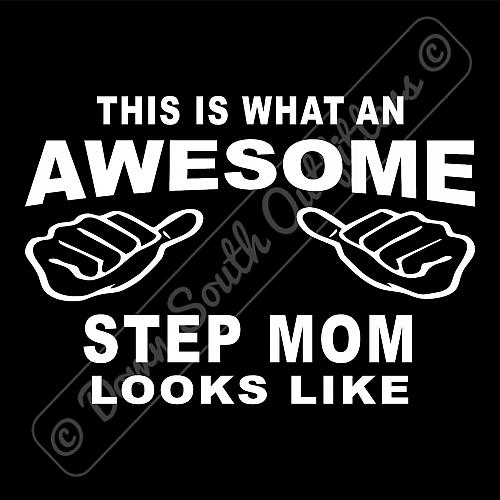 This Is What An Awesome Step Mom Looks Like T-shirt (16 Tee Colors)