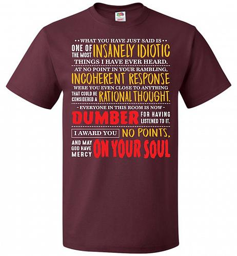 Insanely Idiotic Adult Unisex T-Shirt Pop Culture Graphic Tee (S/Maroon) Humor Funny