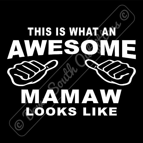 This Is What An Awesome Mamaw Looks Like T-shirt (16 Tee Colors)