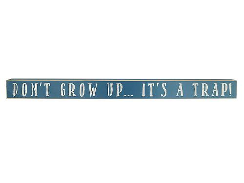 :10862U - Don't Grow Up It's A Trap Blue Wooden Sign Plaque
