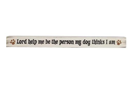 :10864U - The Person My Dog Thinks I Am Wood Sign