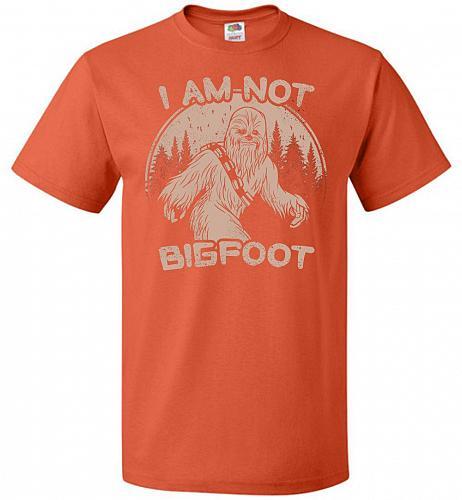 I'm Not Bigfoot Unisex T-Shirt Pop Culture Graphic Tee (4XL/Burnt Orange) Humor Funny