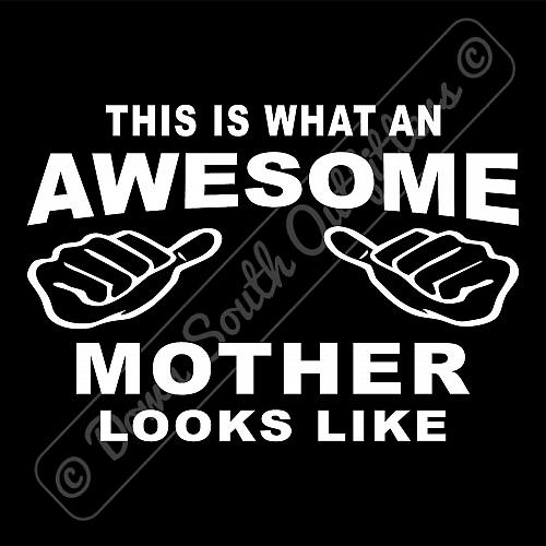 This Is What An Awesome Mother Looks Like T-shirt (16 Tee Colors)