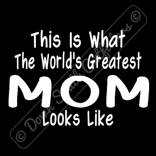 Worlds Greatest Mom T Shirt Funny Birthday Mothers Day Gift (16 Tee Colors)