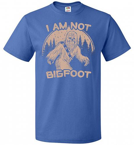 I'm Not Bigfoot Unisex T-Shirt Pop Culture Graphic Tee (6XL/Royal) Humor Funny Nerdy