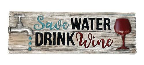 :10782U - Save Water Drink Wine Decorative Sign Wall Plaque