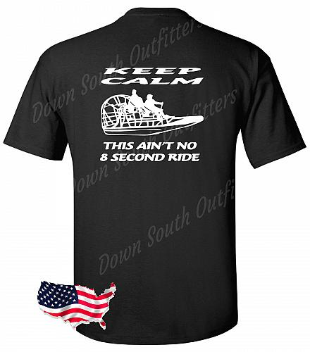Keep Calm This Ain't No 8 Second Ride Airboat T-shirt