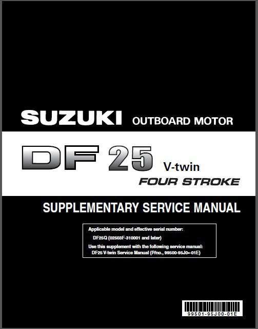 Suzuki DF25 V-Twin Four Stroke Outboard Motor Service Repair Manual ...