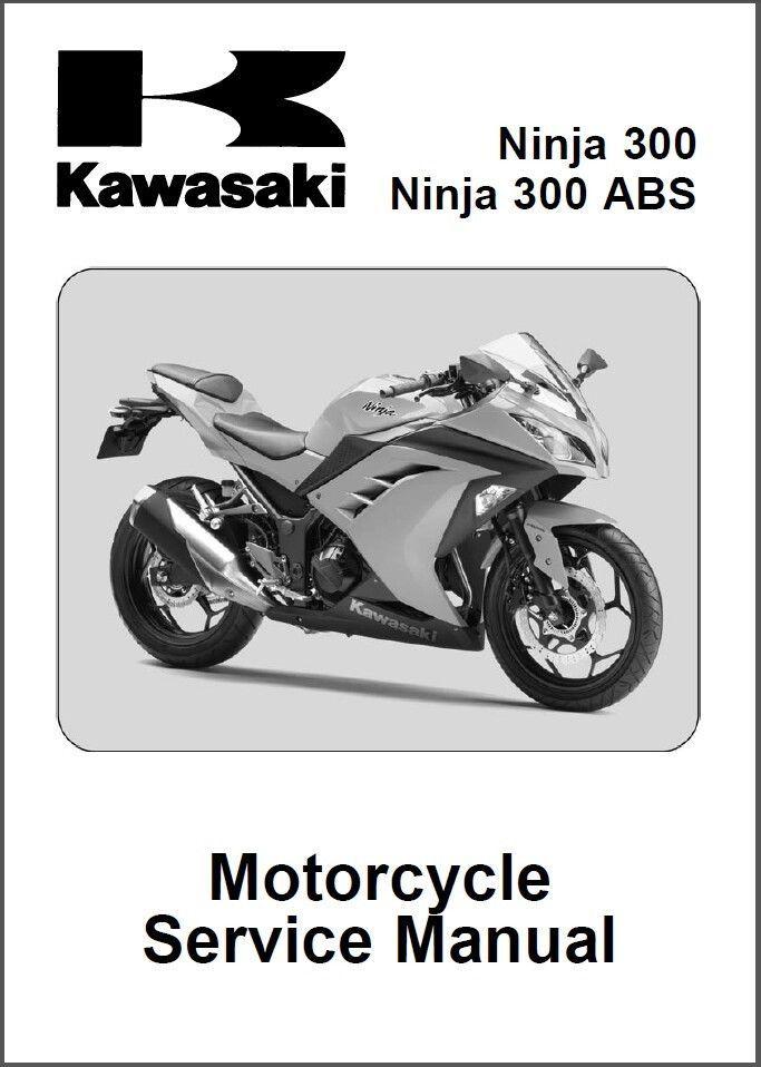 2013-2014-2015 Kawasaki Ninja 300 ABS Service Repair Workshop Manual CD